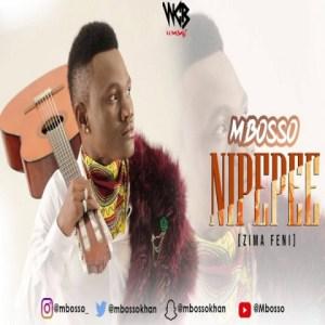 Mbosso - Nipepee (Zima Feni)